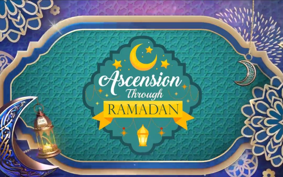 Ascension Through Ramadan / Day-25